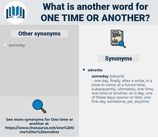 one time or another, synonym one time or another, another word for one time or another, words like one time or another, thesaurus one time or another