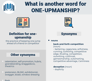 one-upmanship, synonym one-upmanship, another word for one-upmanship, words like one-upmanship, thesaurus one-upmanship