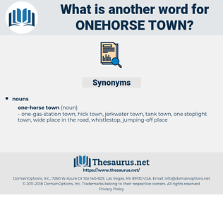 onehorse town, synonym onehorse town, another word for onehorse town, words like onehorse town, thesaurus onehorse town