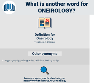Oneirology, synonym Oneirology, another word for Oneirology, words like Oneirology, thesaurus Oneirology