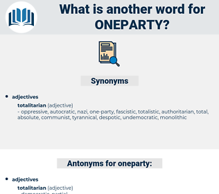 oneparty, synonym oneparty, another word for oneparty, words like oneparty, thesaurus oneparty