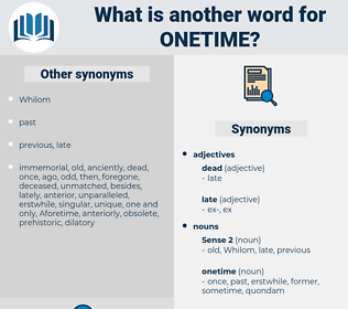 onetime, synonym onetime, another word for onetime, words like onetime, thesaurus onetime