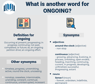 ongoing, synonym ongoing, another word for ongoing, words like ongoing, thesaurus ongoing