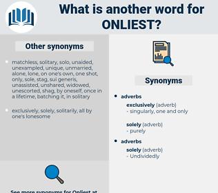 onliest, synonym onliest, another word for onliest, words like onliest, thesaurus onliest