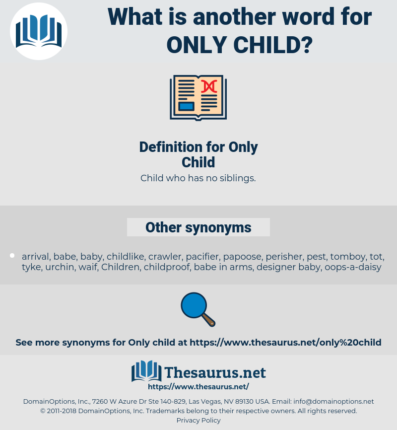 Only Child, synonym Only Child, another word for Only Child, words like Only Child, thesaurus Only Child