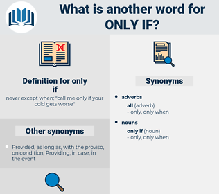 only if, synonym only if, another word for only if, words like only if, thesaurus only if