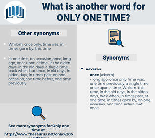 only one time, synonym only one time, another word for only one time, words like only one time, thesaurus only one time