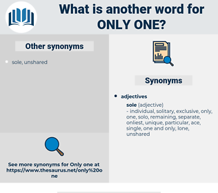 only one, synonym only one, another word for only one, words like only one, thesaurus only one