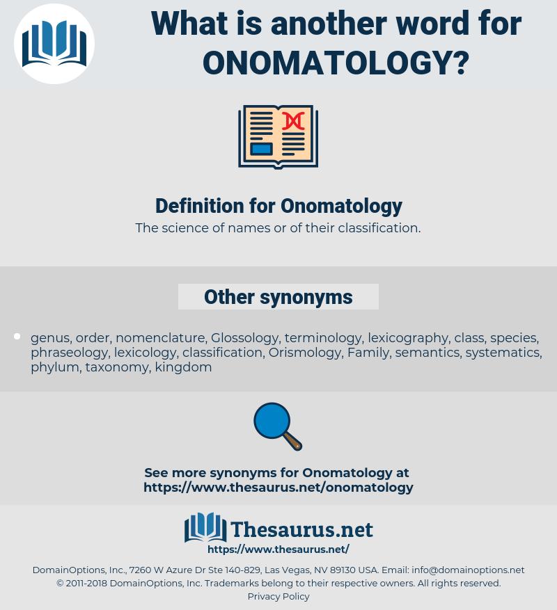 Onomatology, synonym Onomatology, another word for Onomatology, words like Onomatology, thesaurus Onomatology