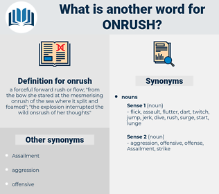 onrush, synonym onrush, another word for onrush, words like onrush, thesaurus onrush
