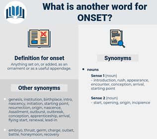 onset, synonym onset, another word for onset, words like onset, thesaurus onset