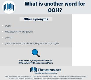 OOH, synonym OOH, another word for OOH, words like OOH, thesaurus OOH