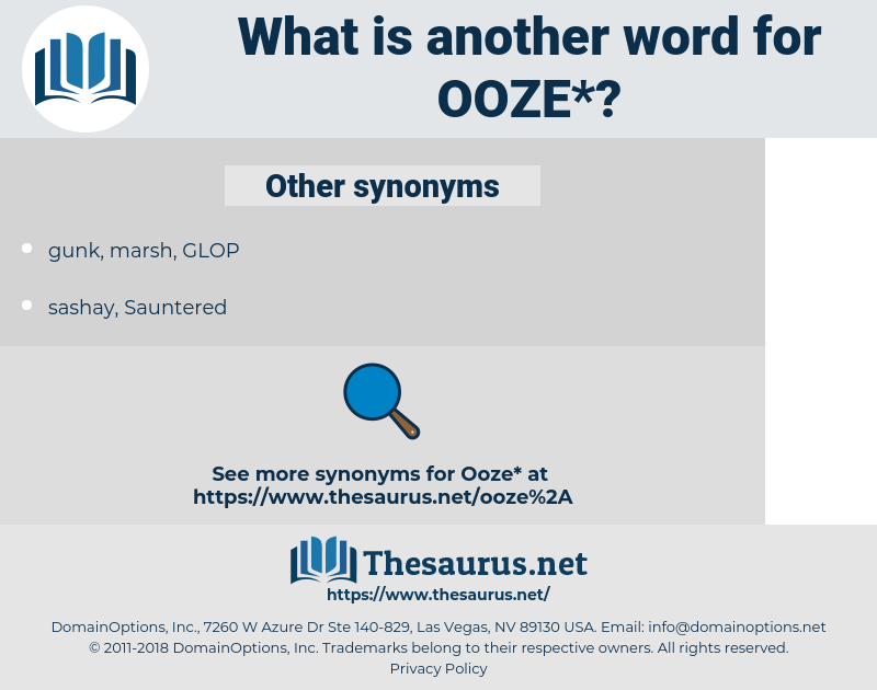 ooze, synonym ooze, another word for ooze, words like ooze, thesaurus ooze
