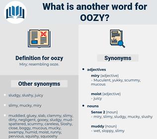 oozy, synonym oozy, another word for oozy, words like oozy, thesaurus oozy