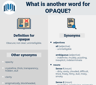 opaque, synonym opaque, another word for opaque, words like opaque, thesaurus opaque