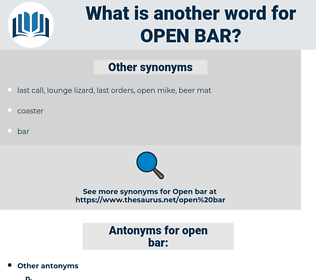 open bar, synonym open bar, another word for open bar, words like open bar, thesaurus open bar