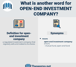 open-end investment company, synonym open-end investment company, another word for open-end investment company, words like open-end investment company, thesaurus open-end investment company