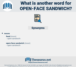 open-face sandwich, synonym open-face sandwich, another word for open-face sandwich, words like open-face sandwich, thesaurus open-face sandwich
