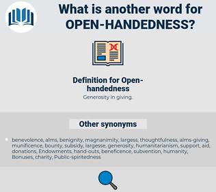 Open-handedness, synonym Open-handedness, another word for Open-handedness, words like Open-handedness, thesaurus Open-handedness