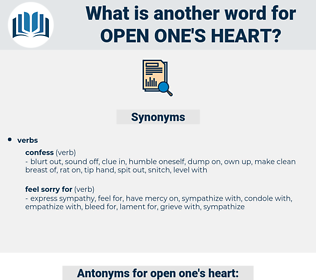 open one's heart, synonym open one's heart, another word for open one's heart, words like open one's heart, thesaurus open one's heart