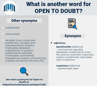 open to doubt, synonym open to doubt, another word for open to doubt, words like open to doubt, thesaurus open to doubt