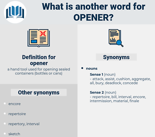 opener, synonym opener, another word for opener, words like opener, thesaurus opener