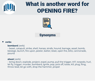 opening fire, synonym opening fire, another word for opening fire, words like opening fire, thesaurus opening fire