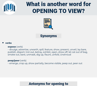 opening to view, synonym opening to view, another word for opening to view, words like opening to view, thesaurus opening to view