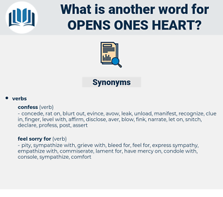 opens ones heart, synonym opens ones heart, another word for opens ones heart, words like opens ones heart, thesaurus opens ones heart