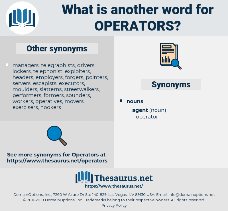 Operators, synonym Operators, another word for Operators, words like Operators, thesaurus Operators
