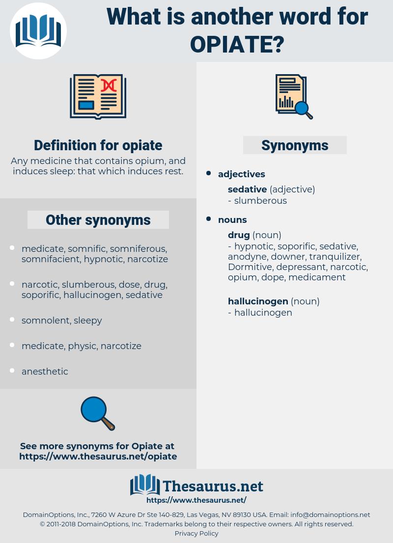 opiate, synonym opiate, another word for opiate, words like opiate, thesaurus opiate