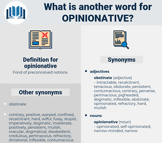 opinionative, synonym opinionative, another word for opinionative, words like opinionative, thesaurus opinionative