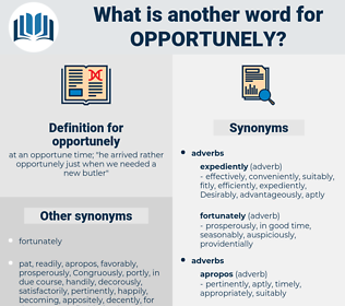 opportunely, synonym opportunely, another word for opportunely, words like opportunely, thesaurus opportunely