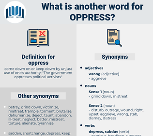 oppress, synonym oppress, another word for oppress, words like oppress, thesaurus oppress
