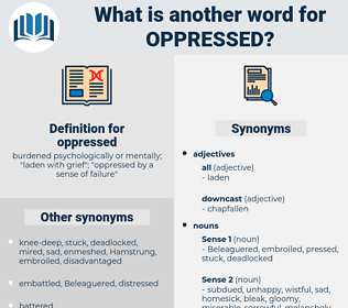 oppressed, synonym oppressed, another word for oppressed, words like oppressed, thesaurus oppressed