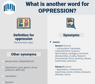 oppression, synonym oppression, another word for oppression, words like oppression, thesaurus oppression