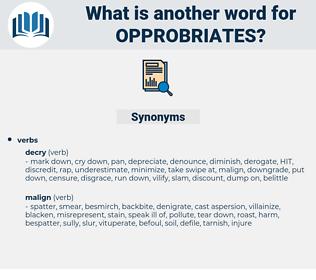 opprobriates, synonym opprobriates, another word for opprobriates, words like opprobriates, thesaurus opprobriates