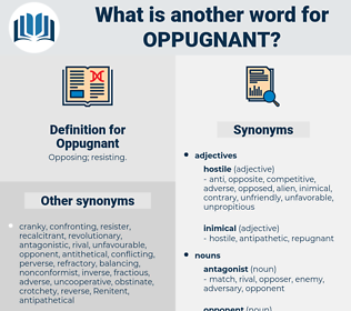 Oppugnant, synonym Oppugnant, another word for Oppugnant, words like Oppugnant, thesaurus Oppugnant