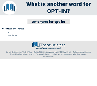 opt in, synonym opt in, another word for opt in, words like opt in, thesaurus opt in