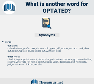 optated, synonym optated, another word for optated, words like optated, thesaurus optated