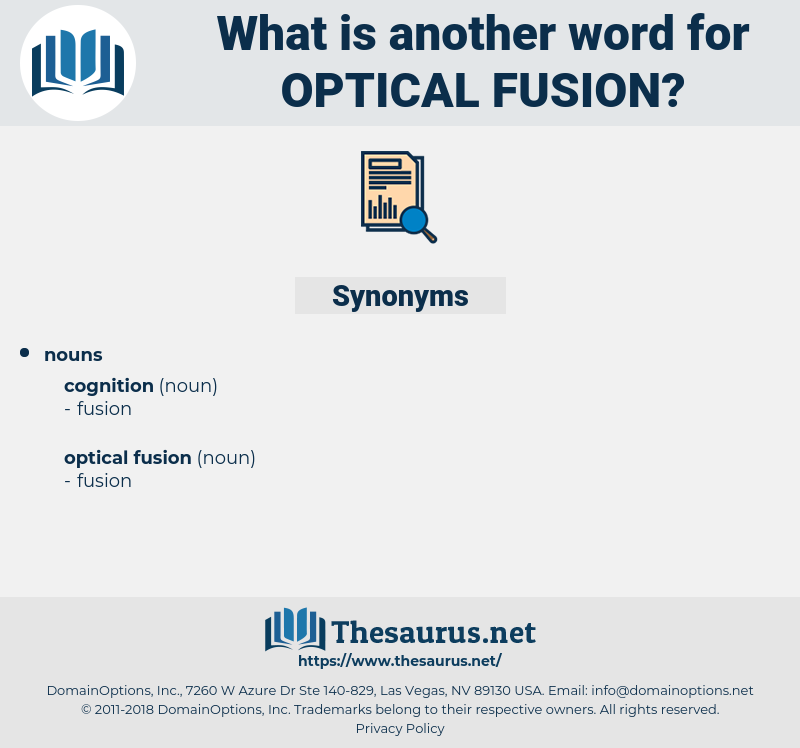 optical fusion, synonym optical fusion, another word for optical fusion, words like optical fusion, thesaurus optical fusion