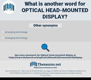 optical head-mounted display, synonym optical head-mounted display, another word for optical head-mounted display, words like optical head-mounted display, thesaurus optical head-mounted display