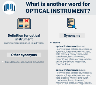optical instrument, synonym optical instrument, another word for optical instrument, words like optical instrument, thesaurus optical instrument