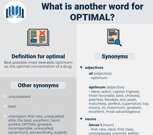 optimal, synonym optimal, another word for optimal, words like optimal, thesaurus optimal