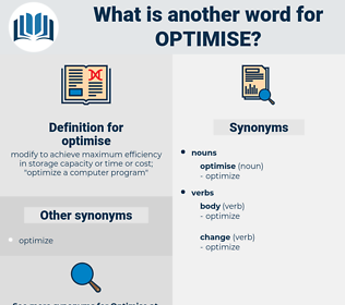 optimise, synonym optimise, another word for optimise, words like optimise, thesaurus optimise