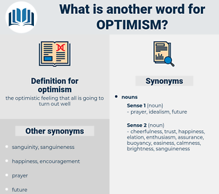 optimism, synonym optimism, another word for optimism, words like optimism, thesaurus optimism