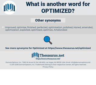 optimized, synonym optimized, another word for optimized, words like optimized, thesaurus optimized