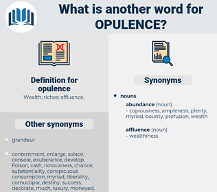 opulence, synonym opulence, another word for opulence, words like opulence, thesaurus opulence