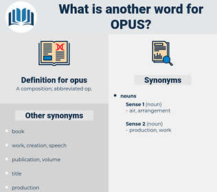 opus, synonym opus, another word for opus, words like opus, thesaurus opus
