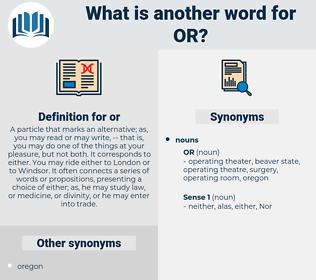 or, synonym or, another word for or, words like or, thesaurus or